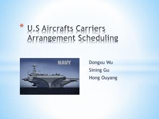 U.S Aircrafts Carriers Arrangement Scheduling
