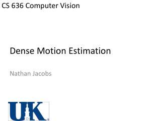 Dense Motion Estimation