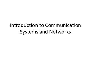 Introduction to Communication Systems and Networks
