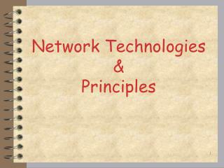 Network Technologies &  Principles