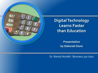 Digital Technology  Learns Faster  than Education