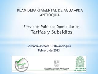 PLAN DEPARTAMENTAL DE AGUA –PDA ANTIOQUIA
