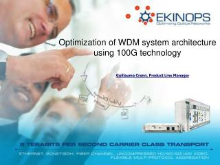 Optimization of WDM system architecture using 100G technology