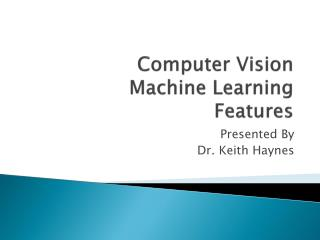 Computer Vision Machine Learning Features