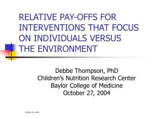 RELATIVE PAY-OFFS FOR INTERVENTIONS THAT FOCUS ON INDIVIDUALS VERSUS THE ENVIRONMENT