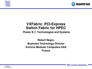 VXFabric: PCI-Express  Switch Fabric for HPEC Poster B.7, Technologies and Systems