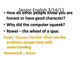 Senior English 3/14/11