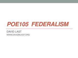 POE105  Federalism