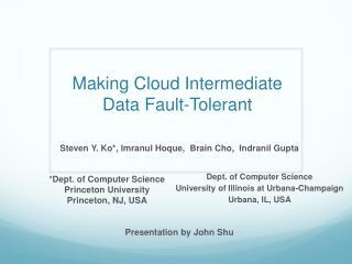 Making Cloud Intermediate  Data Fault-Tolerant