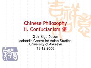 Chinese Philosophy II. Confucianism