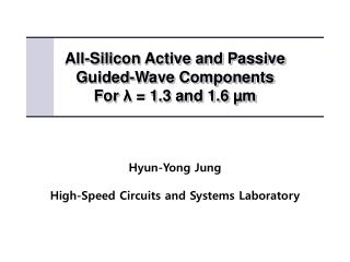 All-Silicon Active and Passive  Guided-Wave Components  For  λ  = 1.3 and 1.6 µm