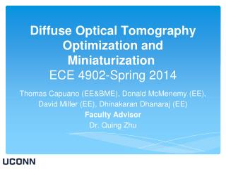 Diffuse Optical Tomography Optimization and Miniaturization ECE  4902-Spring 2014