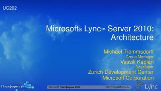 Microsoft �  Lync �  Server 2010:  Architecture