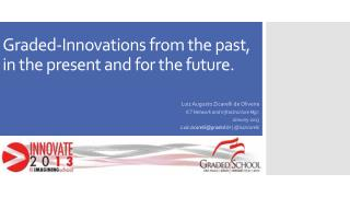 Graded-Innovations from the past, in the present and for the future.