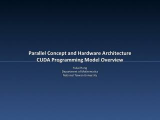 Parallel Concept and Hardware Architecture CUDA Programming Model Overview