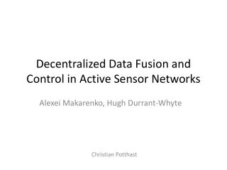 Decentralized Data Fusion and Control in Active Sensor Networks