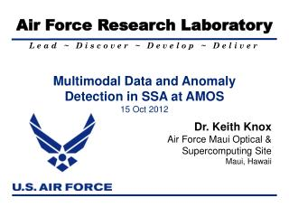 Multimodal Data and Anomaly Detection in SSA at AMOS 15 Oct 2012