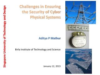 Challenges in Ensuring the Security of Cyber Physical Systems