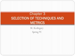Chapter 3 SELECTION OF TECHNIQUES AND METRICS