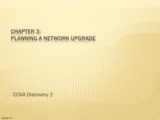 Chapter 3:  Planning  a Network Upgrade