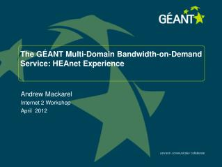 The GÉANT Multi-Domain Bandwidth-on-Demand Service: HEAnet Experience