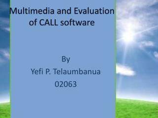 Multimedia and Evaluation  of CALL software