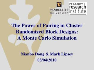 The Power of Pairing in Cluster Randomized Block Designs:  A Monte Carlo Simulation