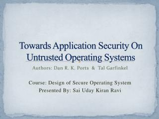 Towards Application Security On Untrusted Operating Systems