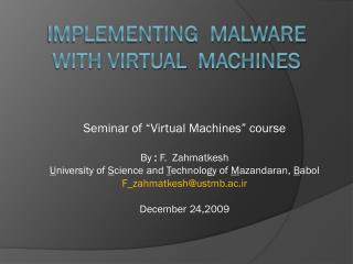 Implementing  malware with virtual   machines