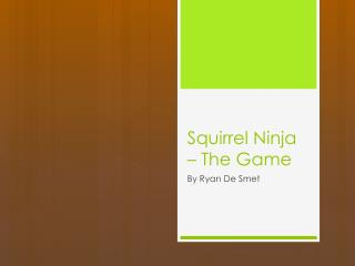 Squirrel Ninja – The Game