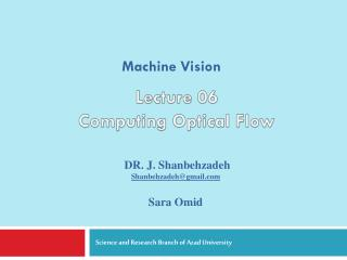 DR. J.  Shanbehzadeh Shanbehzadeh@gmail Sara  Omid
