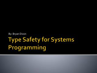 Type Safety for Systems Programming