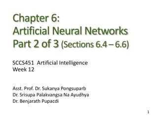 Chapter 6:  Artificial Neural Networks Part 2 of 3  (Sections 6.4  –  6.6)