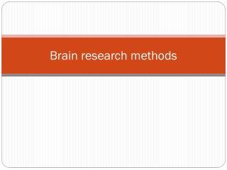 Brain research methods