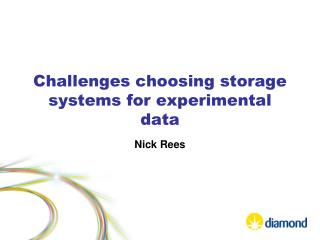 Challenges choosing storage systems for experimental data