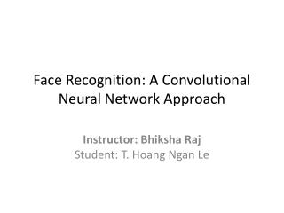 Face Recognition: A  Convolutional  Neural Network Approach