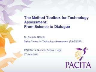 The Method  Toolbox  for Technology Assessment:  From  Science to Dialogue