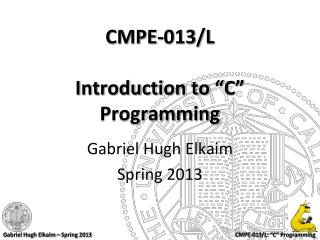 "CMPE-013/L Introduction to ""C"" Programming"