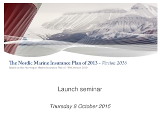 The Nordic Hull Insurance Clauses: A Comparison