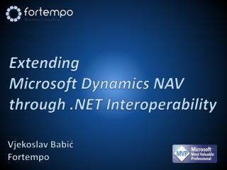 Extending Microsoft Dynamics NAV through  .NET Interoperability