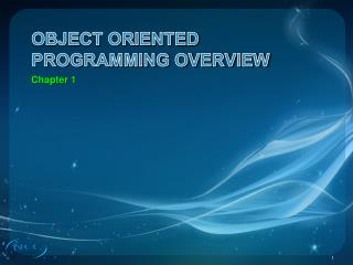 OBJECT ORIENTED  PROGRAMMING overview