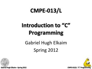 """CMPE-013/L Introduction to """"C"""" Programming"""