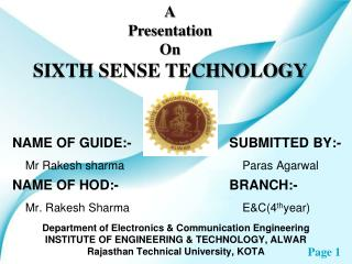 A Presentation On SIXTH SENSE TECHNOLOGY