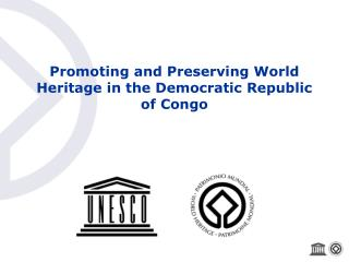 Promoting and Preserving World Heritage in the Democratic Republic of Congo