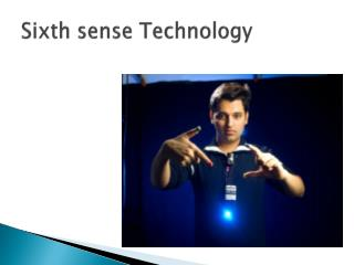 Sixth sense Technology