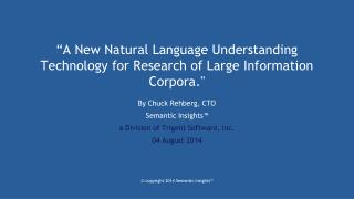 """A New Natural Language Understanding Technology for Research of Large  I nformation  C orpora."""