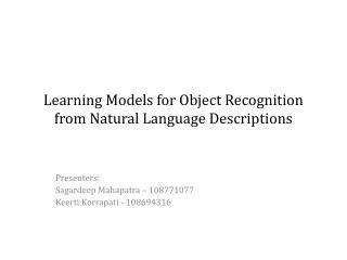 Learning Models for Object Recognition from Natural Language Descriptions