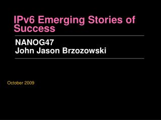 IPv6 Emerging Stories of Success