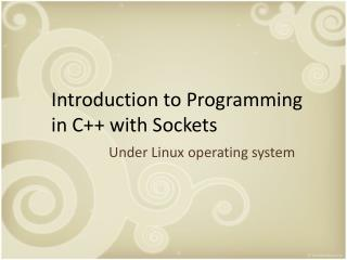 Introduction to Programming in C++ with Sockets