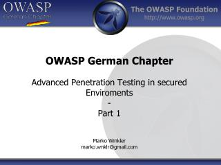 OWASP German Chapter Advanced Penetration Testing in secured Enviroments - Part 1